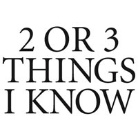 2 or 3 things I Know  href=